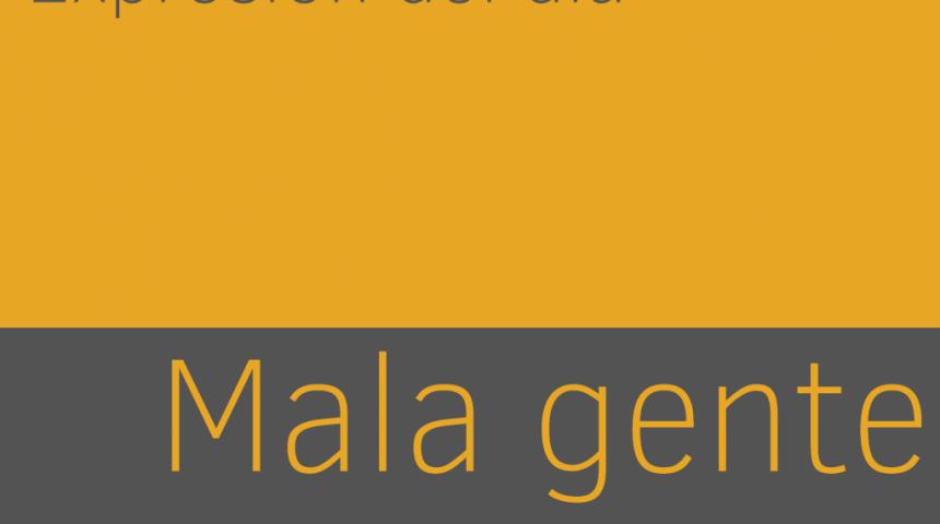 mala-gente-1024x776